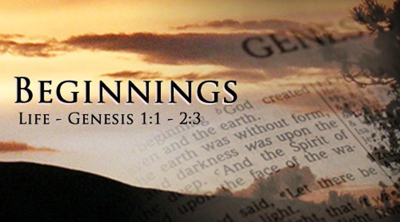 Beginning - Genesis 1.1 - 2.3