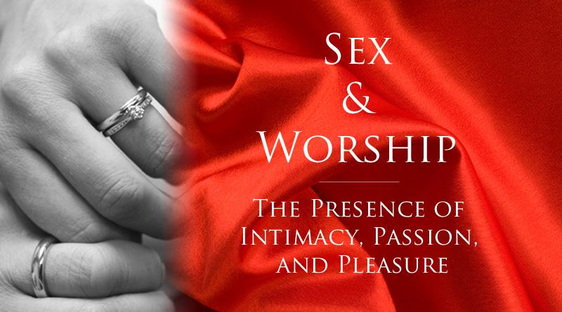 Sex & Worship
