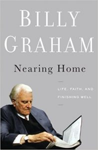 Nearing Home - by Billy Graham